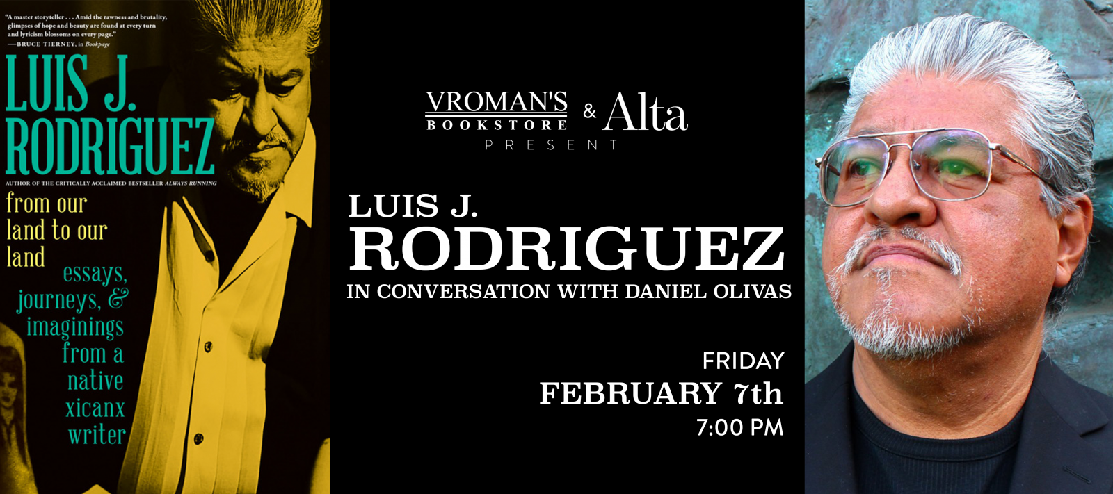 Luis J. Rodriguez, in conversation with Daniel Olivas, discusses and signs From Our Land to Our Land on Friday February 7th at 7pm