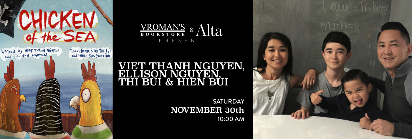 Viet Thanh Nguyen, Ellison Nguyen, Thi Bui and Hien Bui  book signing November 30th at 10:00am