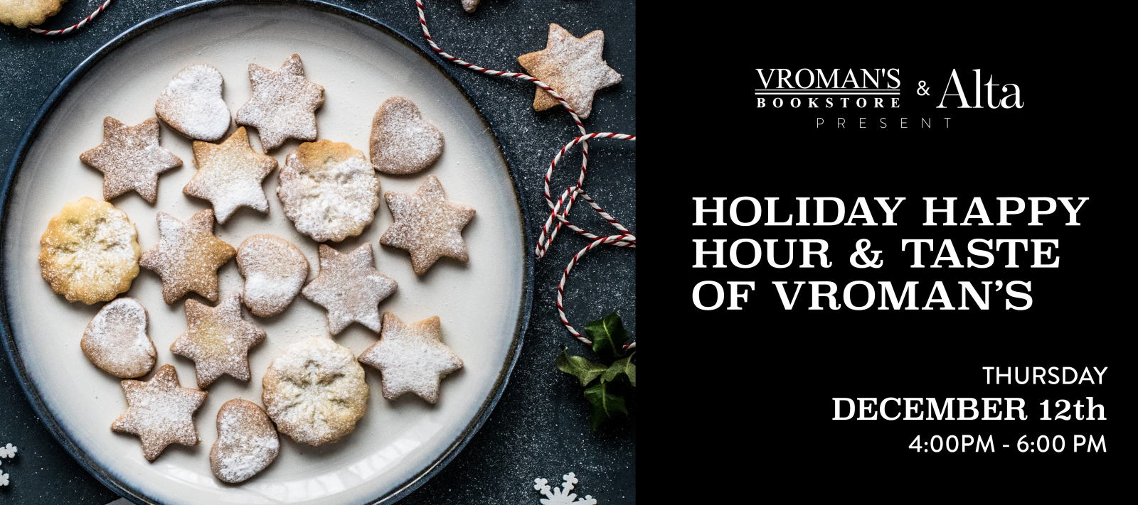 Holiday Happy Hour & Taste of Vroman's Thursday December 12 from 4-6pm