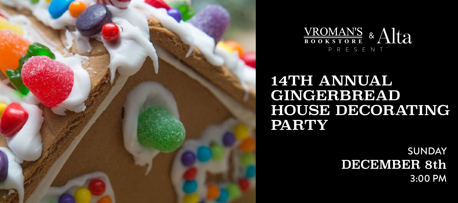 14th Annual Gingerbread House Decorating Party Sunday, December 8th at 3pm