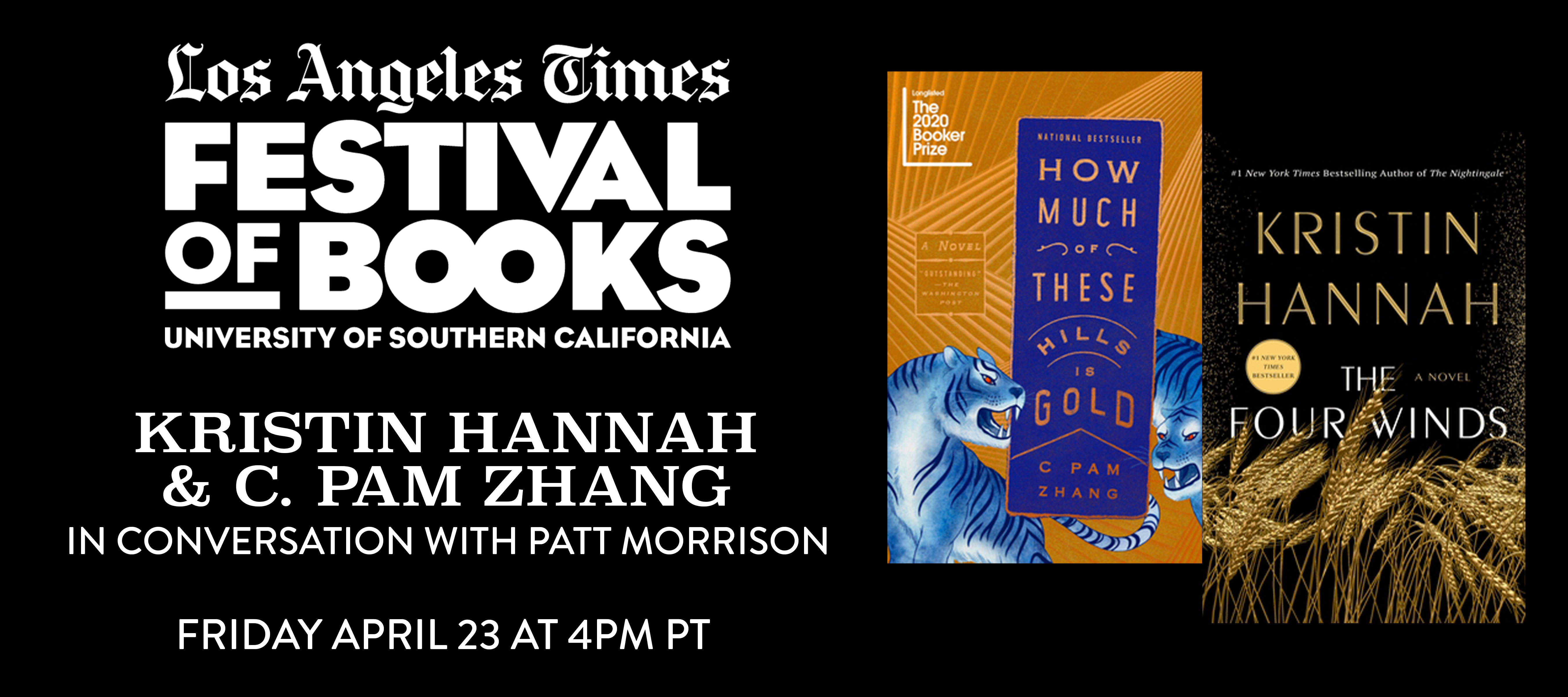 """Friday, April 23, 4:00p Kristin Hannah, Author of """"The Four Winds,"""" and C Pam Zhang, Author of """"How Much of These Hills Is Gold,"""" in Conversation with Patt Morrison"""
