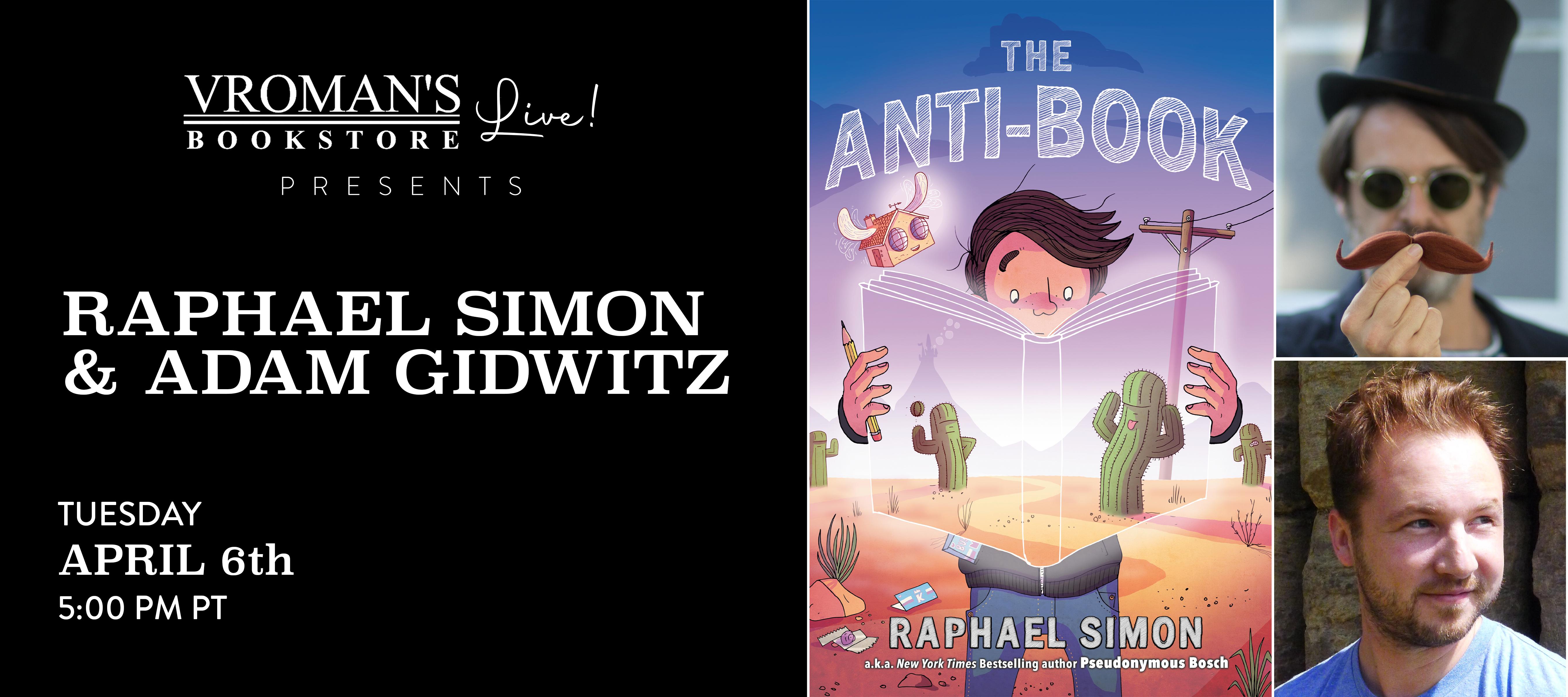 Raphael Simon & Adam Gidwitz on Tuesday April 6 at 5pm