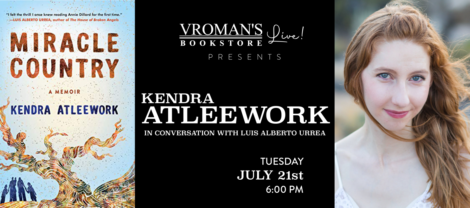 Kendra Atleework, in conversation with Luis Alberto Urrea, on Tuesday July 21st at 6pm