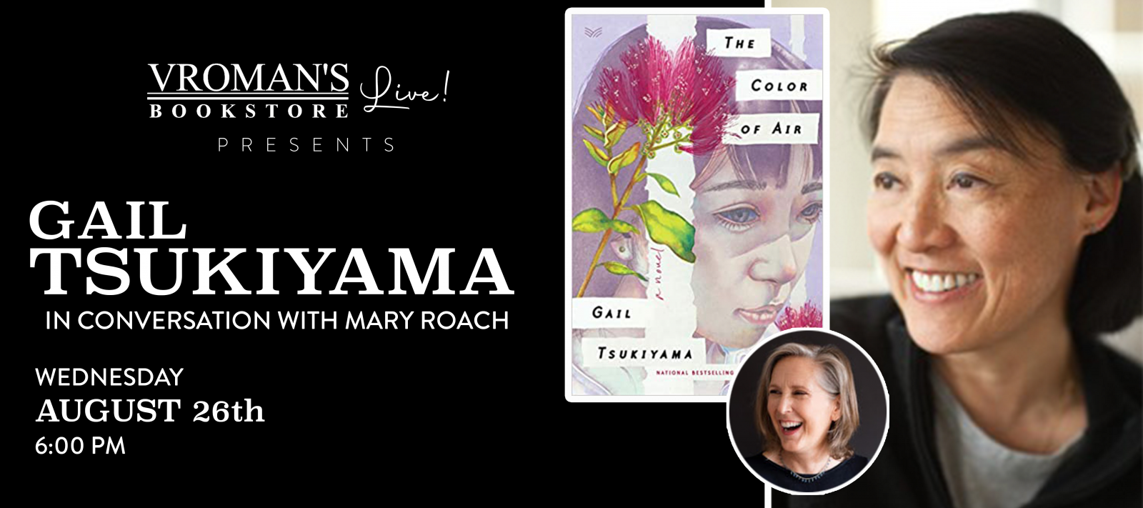 Vroman's Live presents Gail Tsukiyama, in conversation with Mary Roach on Wednesday August 26th at 6pm