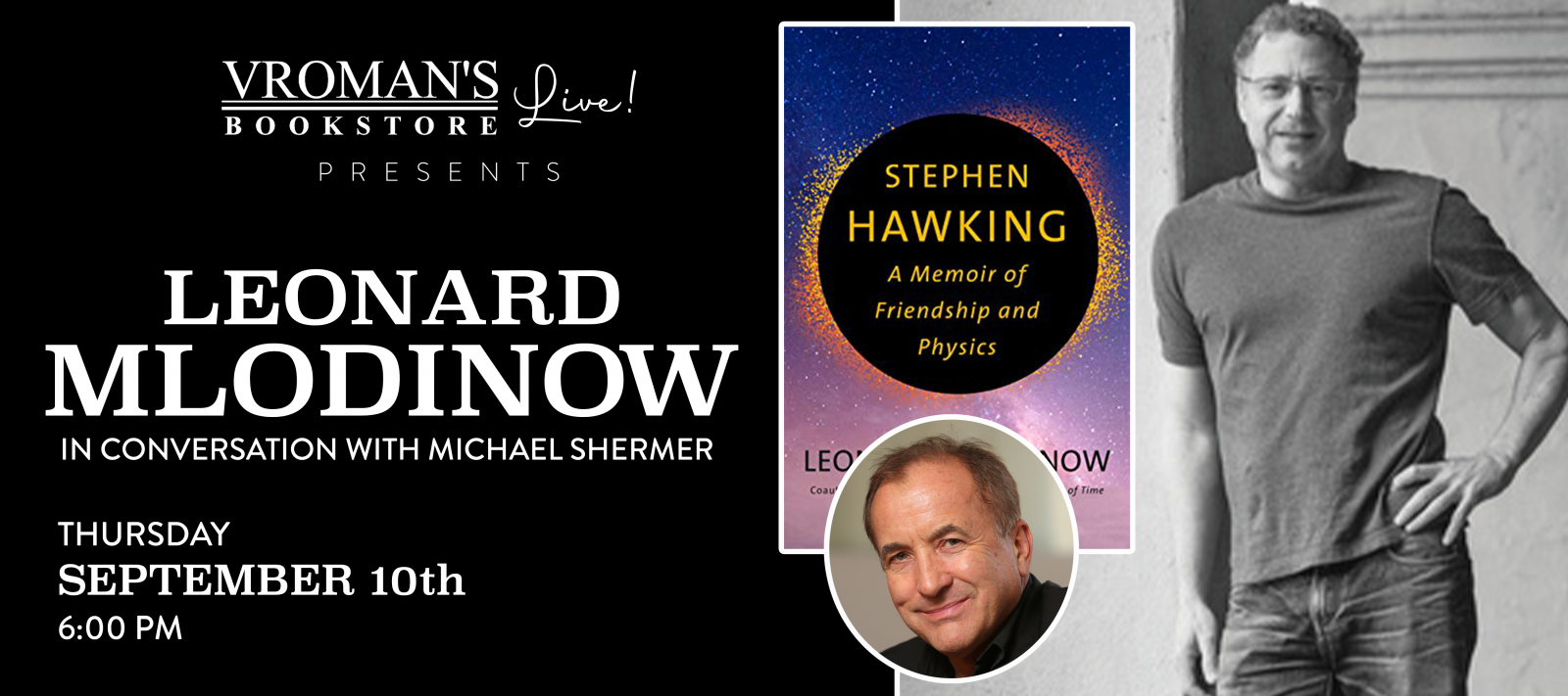 Vroman's Live presents Leonard Mlodinow, in conversation with Michael Shermer, on Thursday September 10 at 6pm