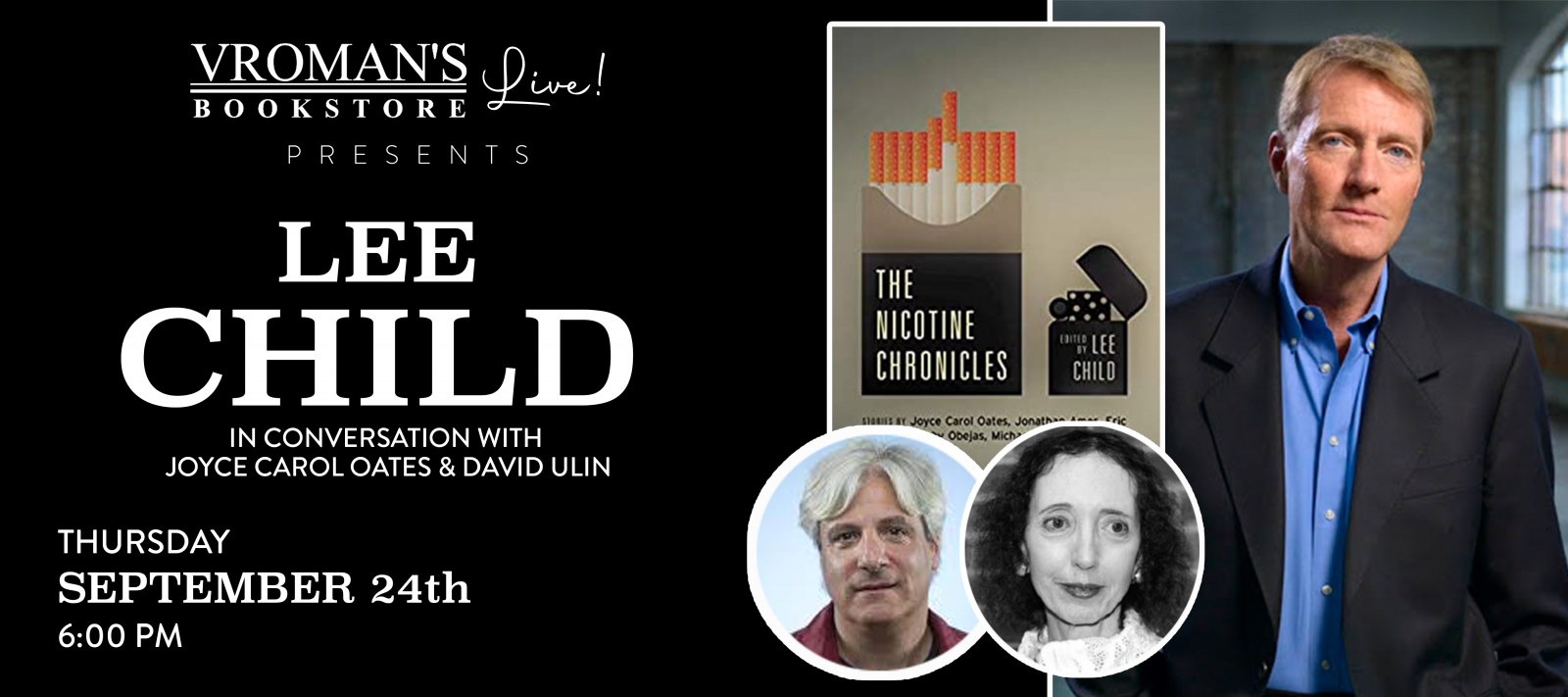 Vroman's Live presents Lee Child, in conversation with Joyce Carol Oates and David Ulin, on Thursday September 24 at 6pm