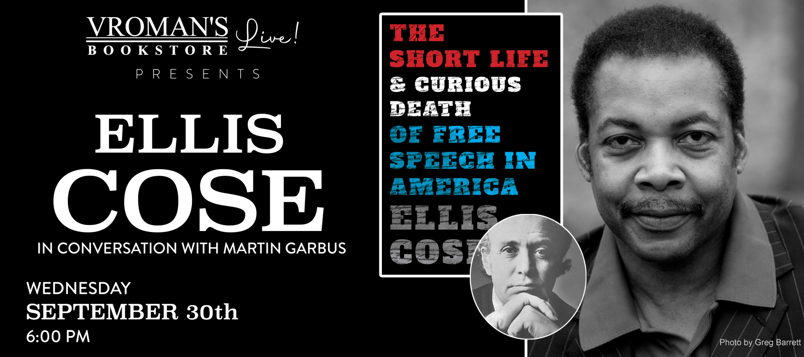 Vroman's Live presents Ellis Cose, in conversation with Martin Garbus, on Wednesday September 30 at 6pm