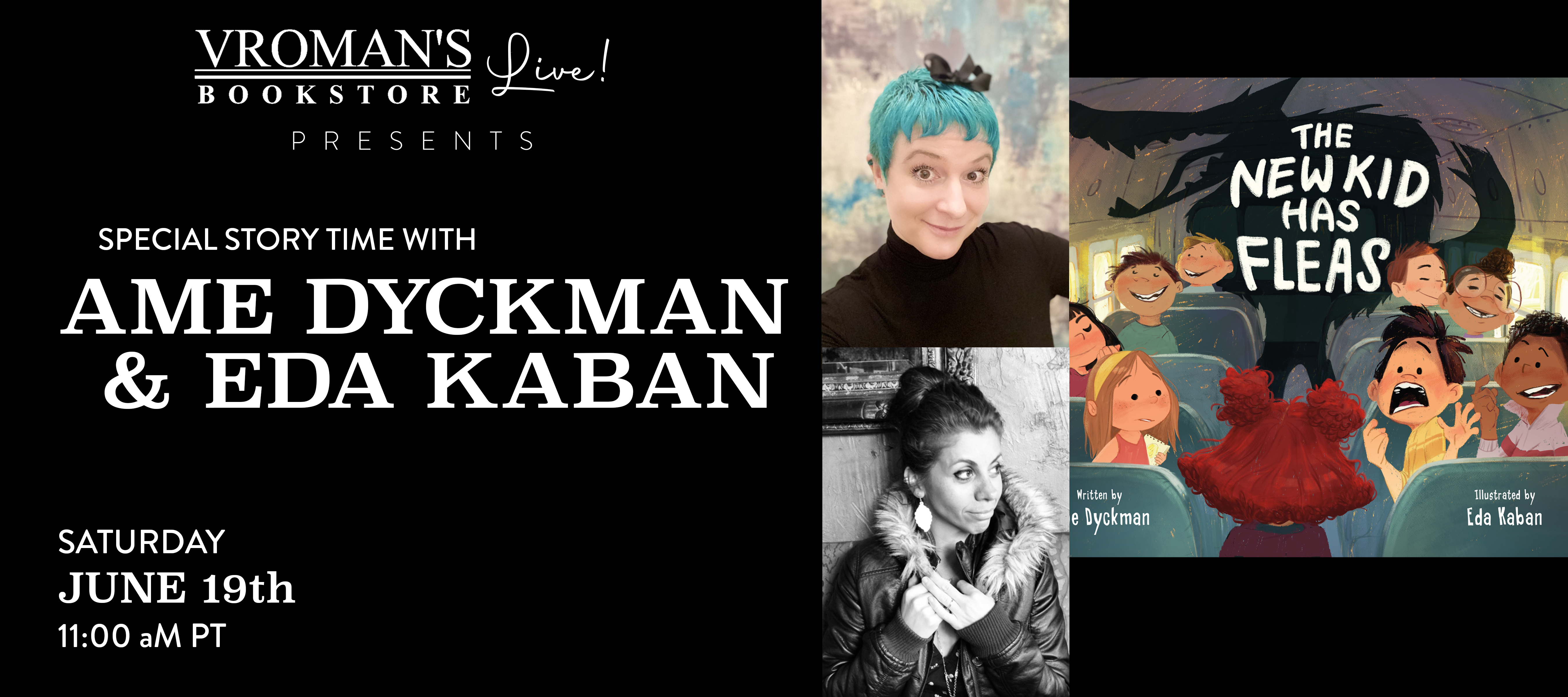 Vroman's Live - Special Story Time with Ame Dyckman & Eda Kaban presenting The New Kid Has Fleas on Saturday, June 19th at 11am on Crowdcast