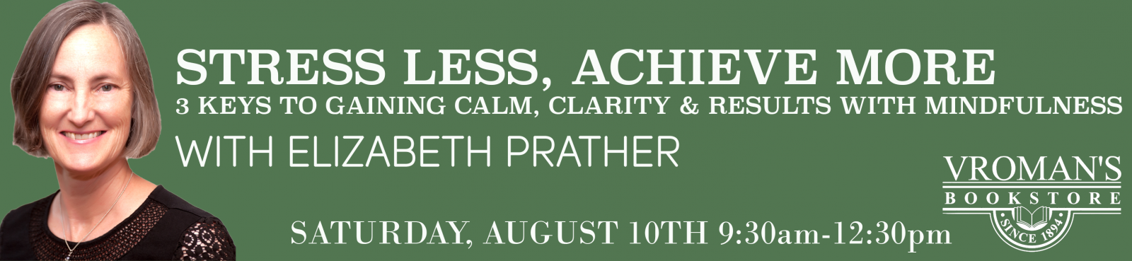 Stress Less, Achieve More Mindfulness Workshop with Elizabeth Prather, Saturday August 10th from 9:30-12:30pm