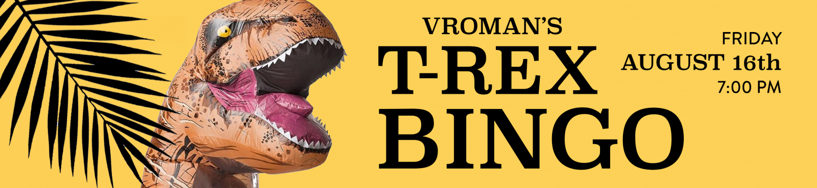 t-rex bingo Friday August 16th at 7pm