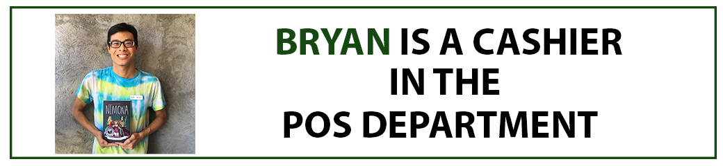 Bryan is a cashier in the pos department