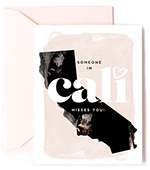 """Image of State of California with """"Someone In Cali Misses You"""" written over it"""