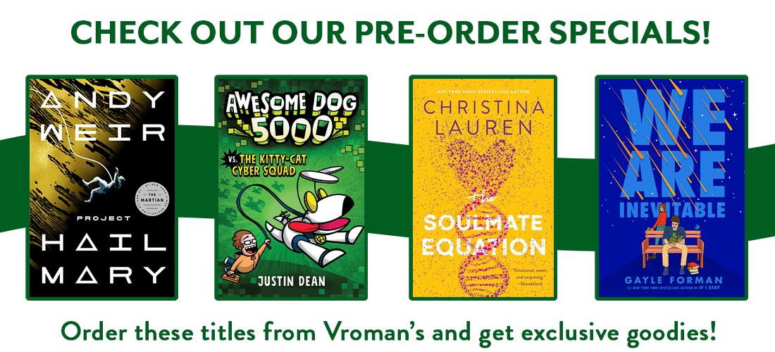 Check out our pre-order specials. Order these titles from Vroman's to receive exclusive goodies