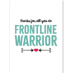 Image of greeting card that reads Thanks For All You Do Frontline Warrior