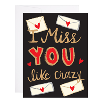 Image of I Miss You Like Crazy Card