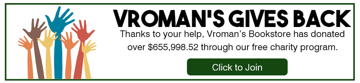Vroman's Gives Back program has donated over $655,988 to charity with your help