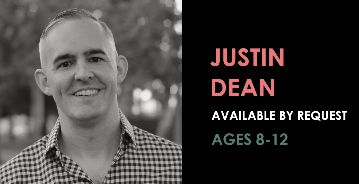 "Banner featuring photo of Justin Dean with the text ""Available by request - ages 8-12"""