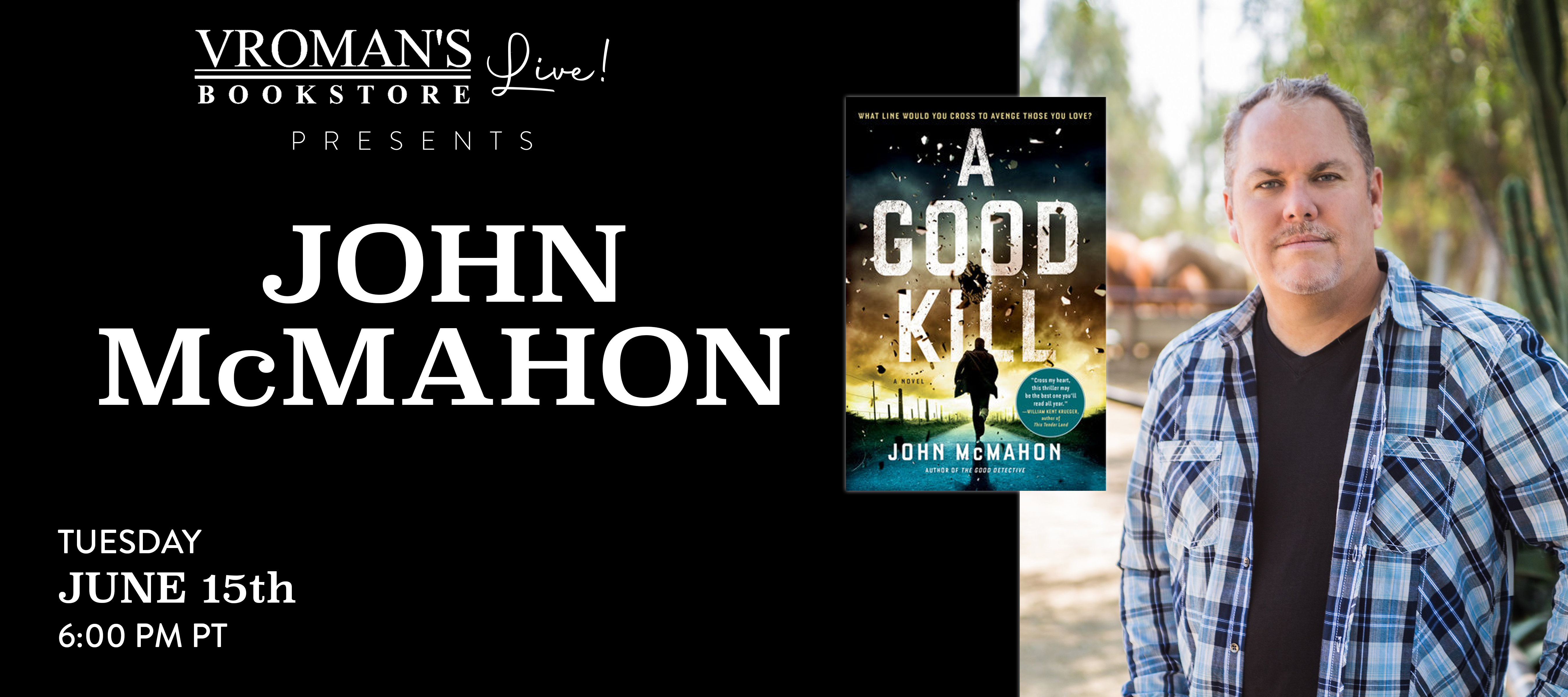 Image of Vroman's Live - John McMahon discusses A Good Kill on Tuesday, June 15th at 6pm on Crowdcast