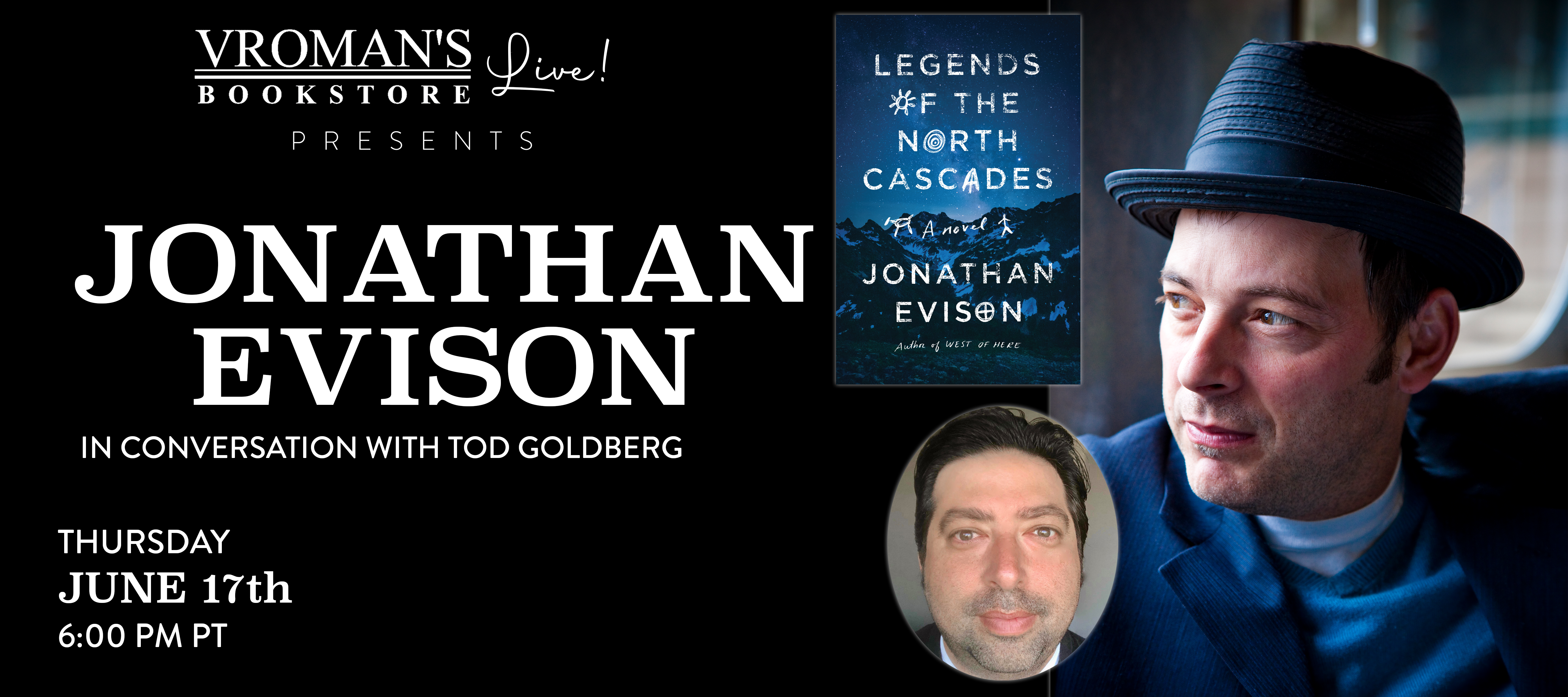 Vroman's Live - Jonathan Evison, in conversation with Tod Goldberg, discusses Legends of the North Cascades on Thursday, June 17th at 6pm on Crowdcast