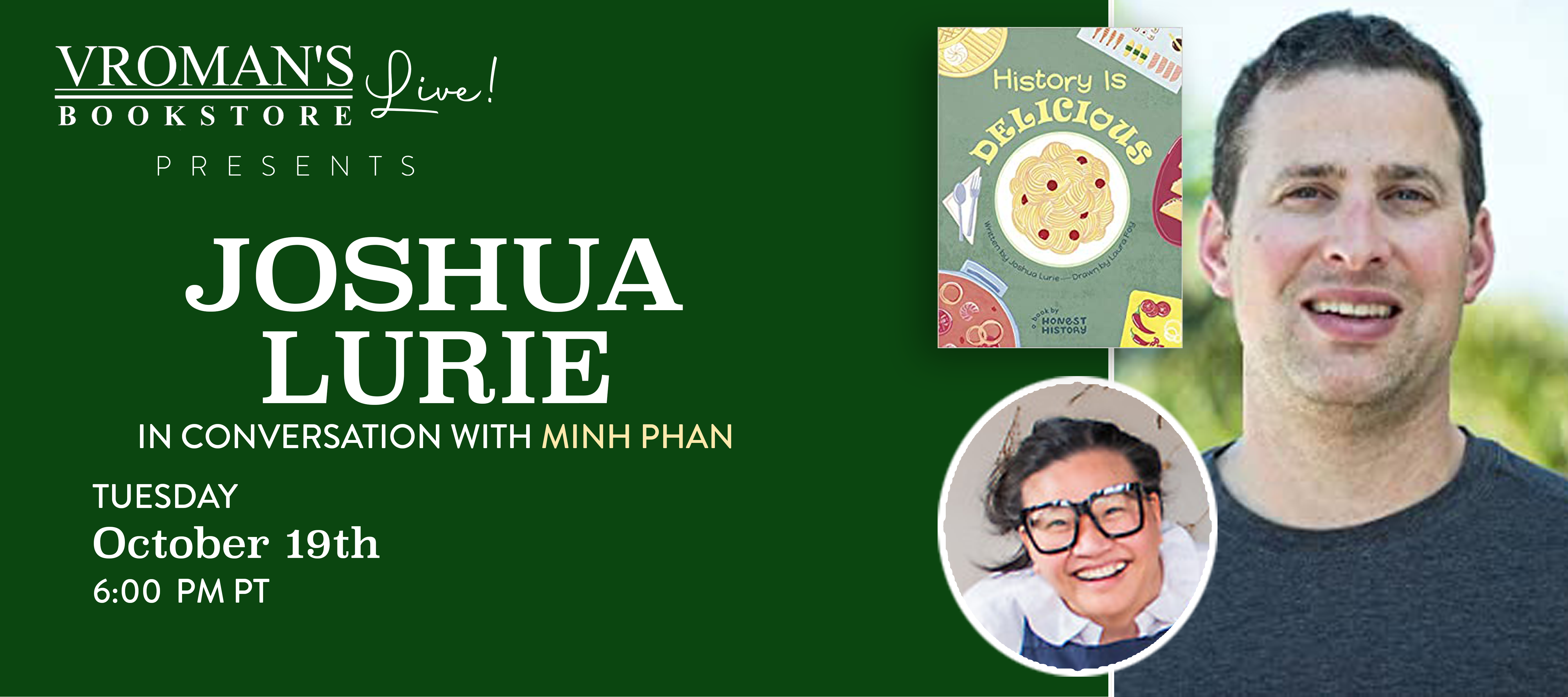 Image of green banner with details for event on Tuesday, October 19, 6pm  Joshua Lurie, in conversation with Minh Phan, discusses History is Delicious
