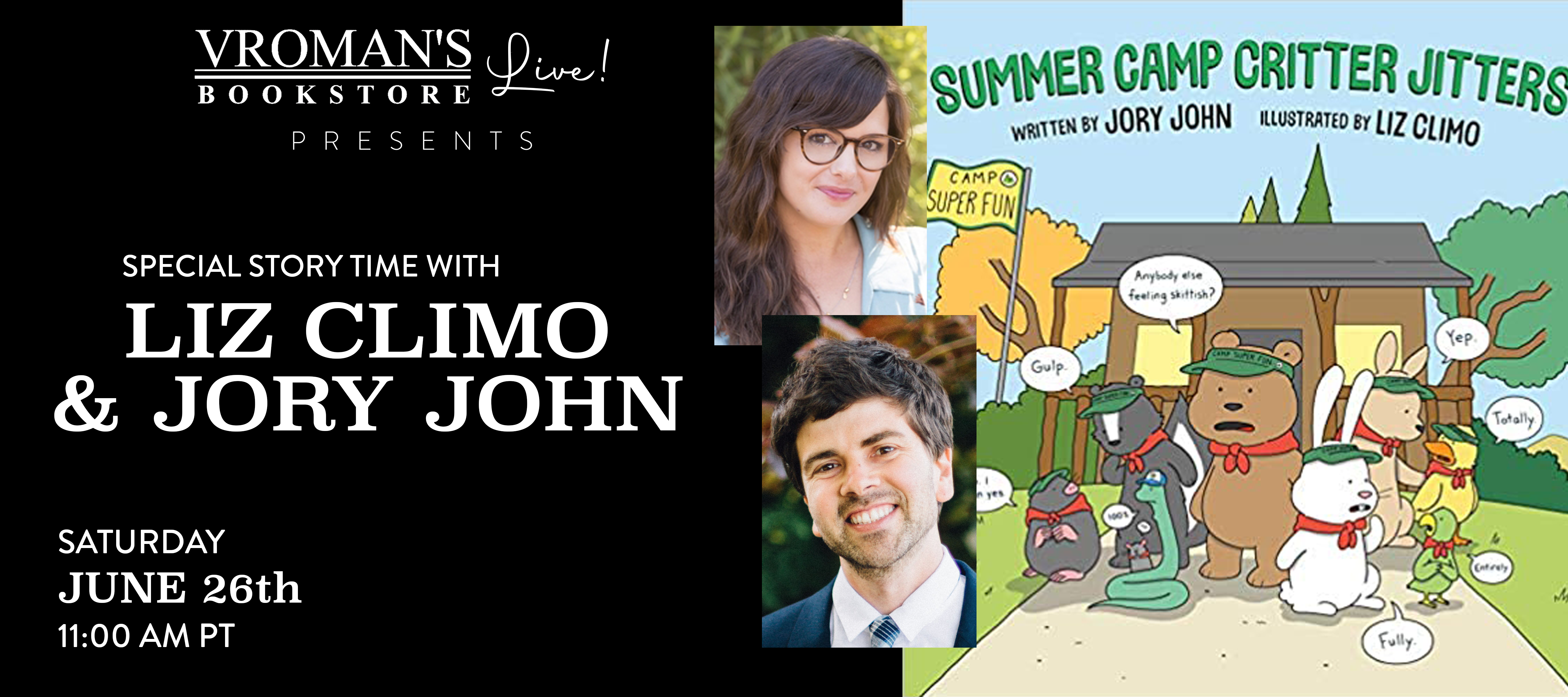 Image of Vroman's Live - Special Story Time with Liz Climo & Jory John presenting Summer Camp Critter Jitters on June 26th at 11am on Crowdcast