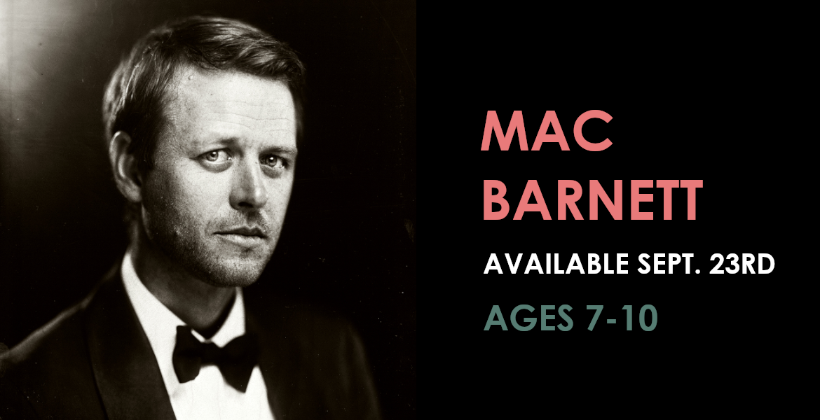 "Banner featuring photo of Mac Barnett with the text ""Available September 23rd- Ages 7-10"""