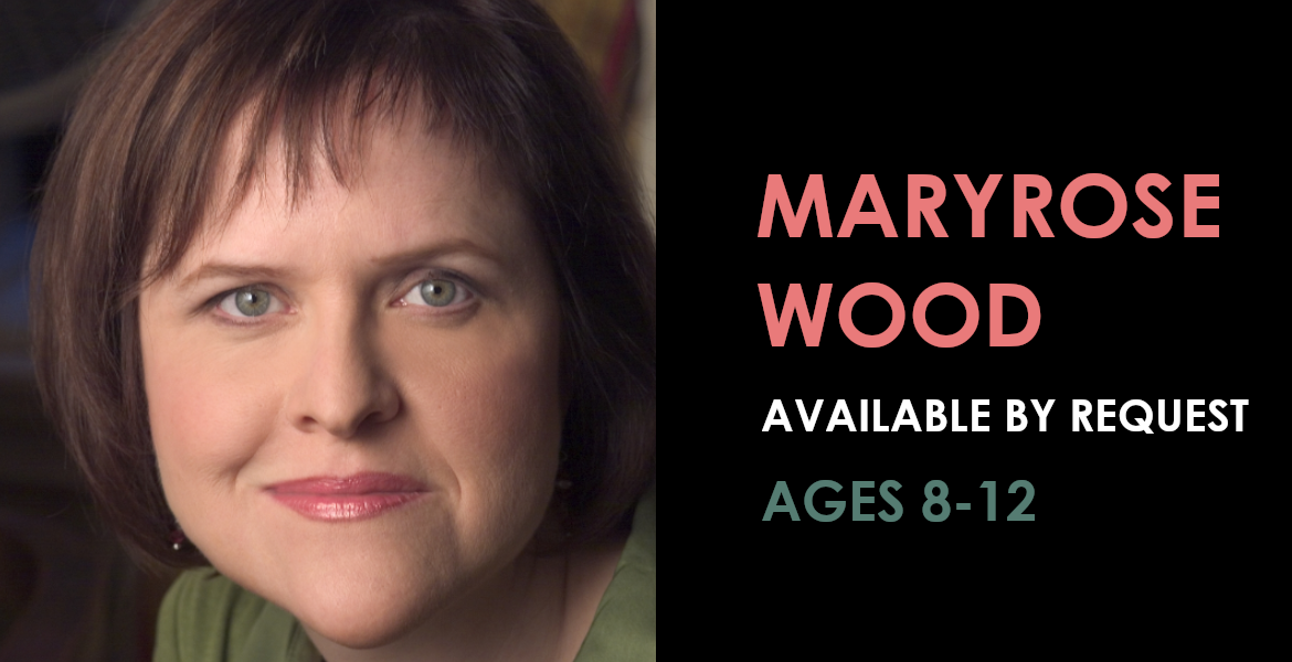 Maryrose Wood available by request - Ages 8 to 12