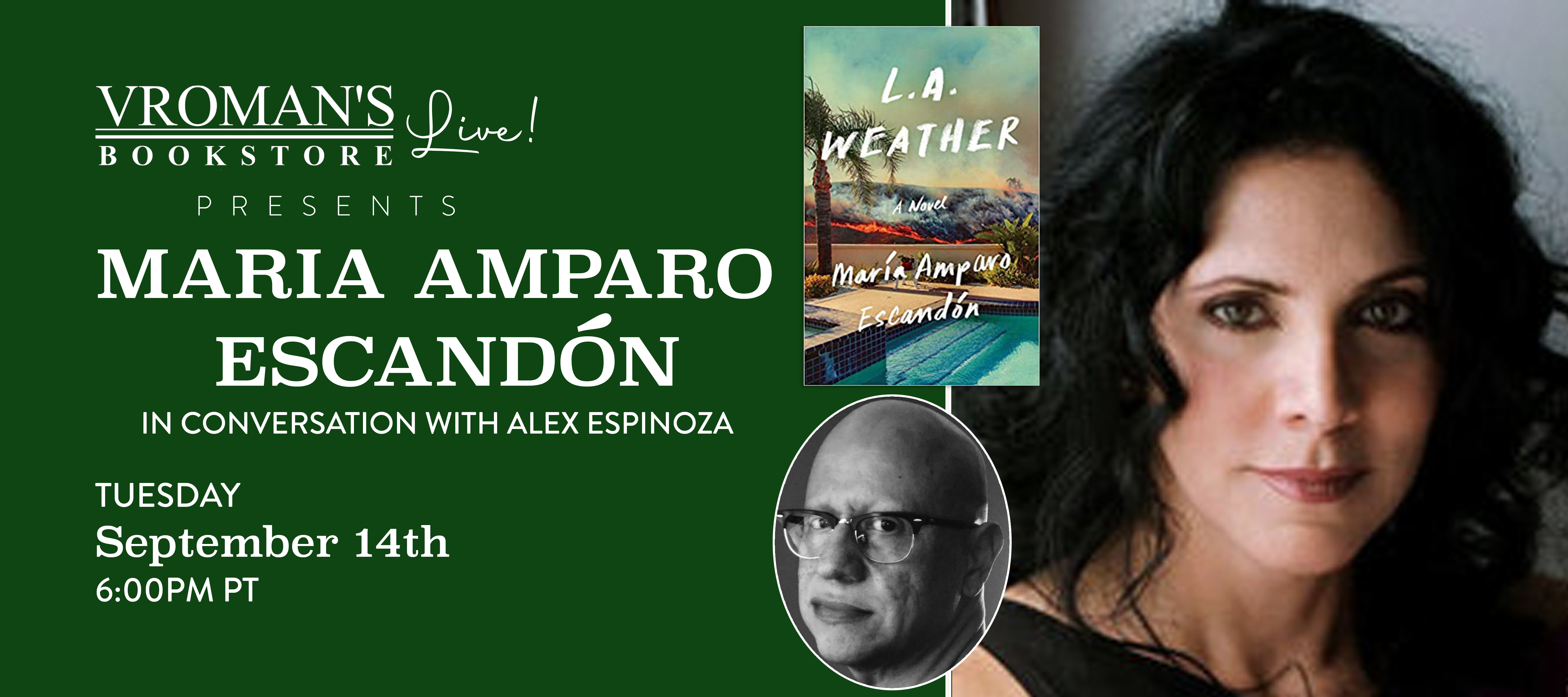 Image of green banner with details for Maria Amparo Escandón, in conversation with Alex Espinoza, discusses L.A. Weather on Tuesday, September 14th, 6pm