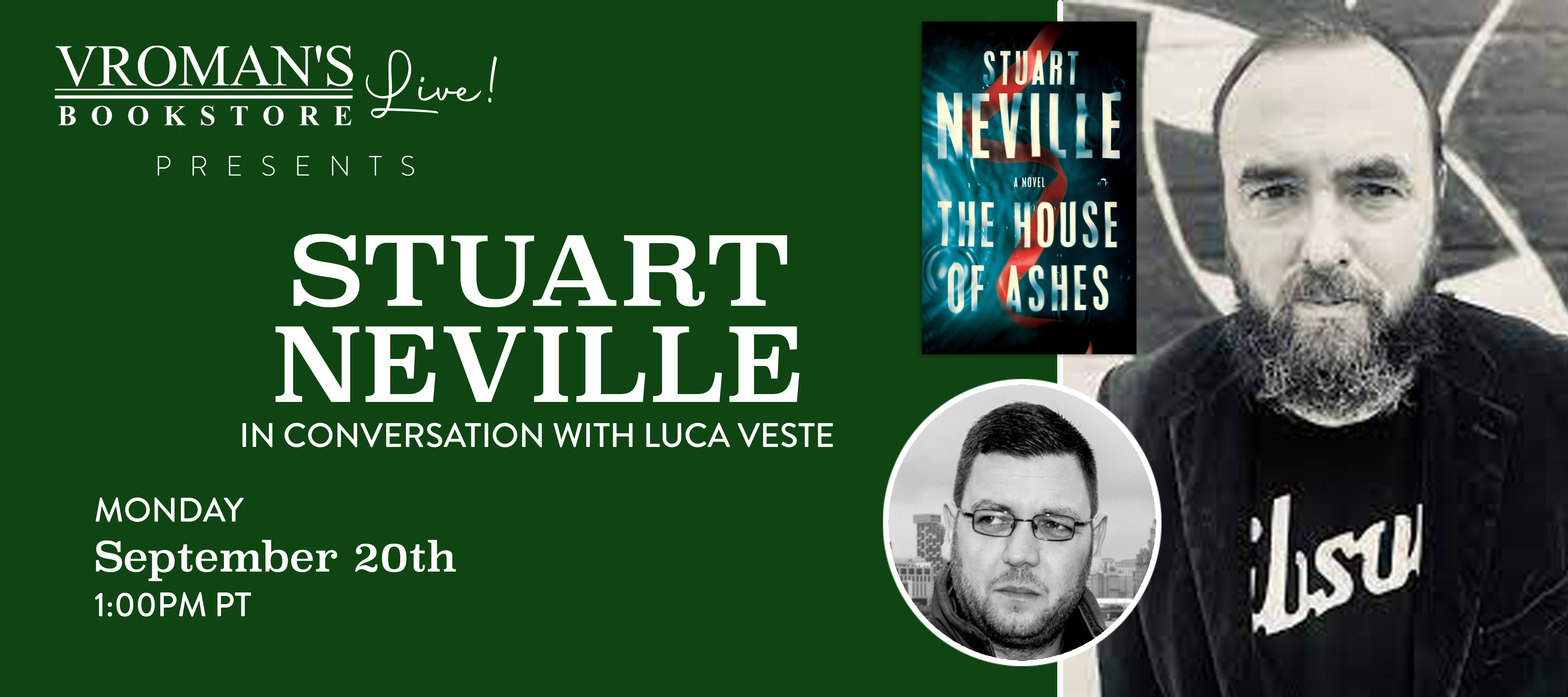 Image of green banner with details for Stuart Neville, in conversation with Luca Veste, discusses The House of Ashes o Monday September 20th at 1pm