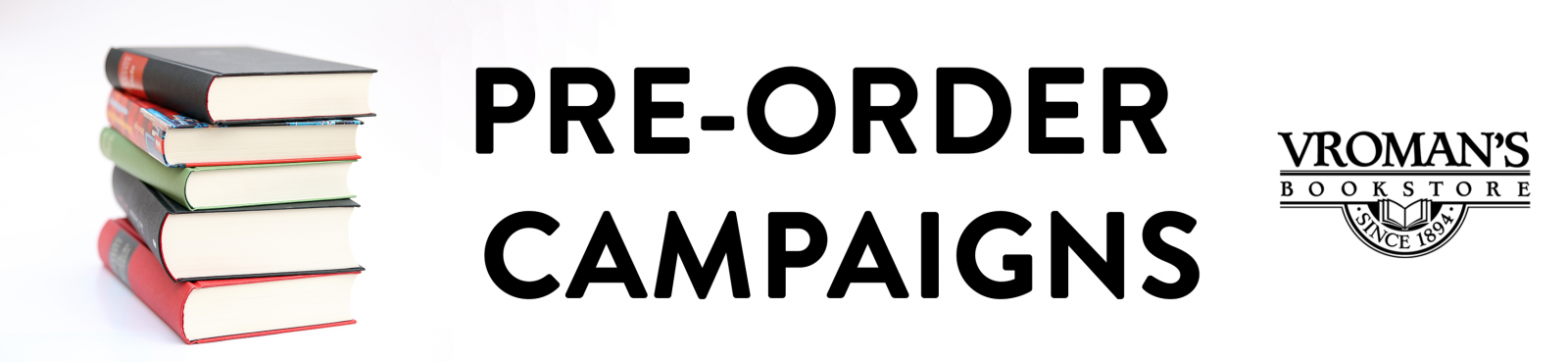 "Banner that reads ""Pre-Order Campaigns"" with black text and a white background and a picture of a stack of books"