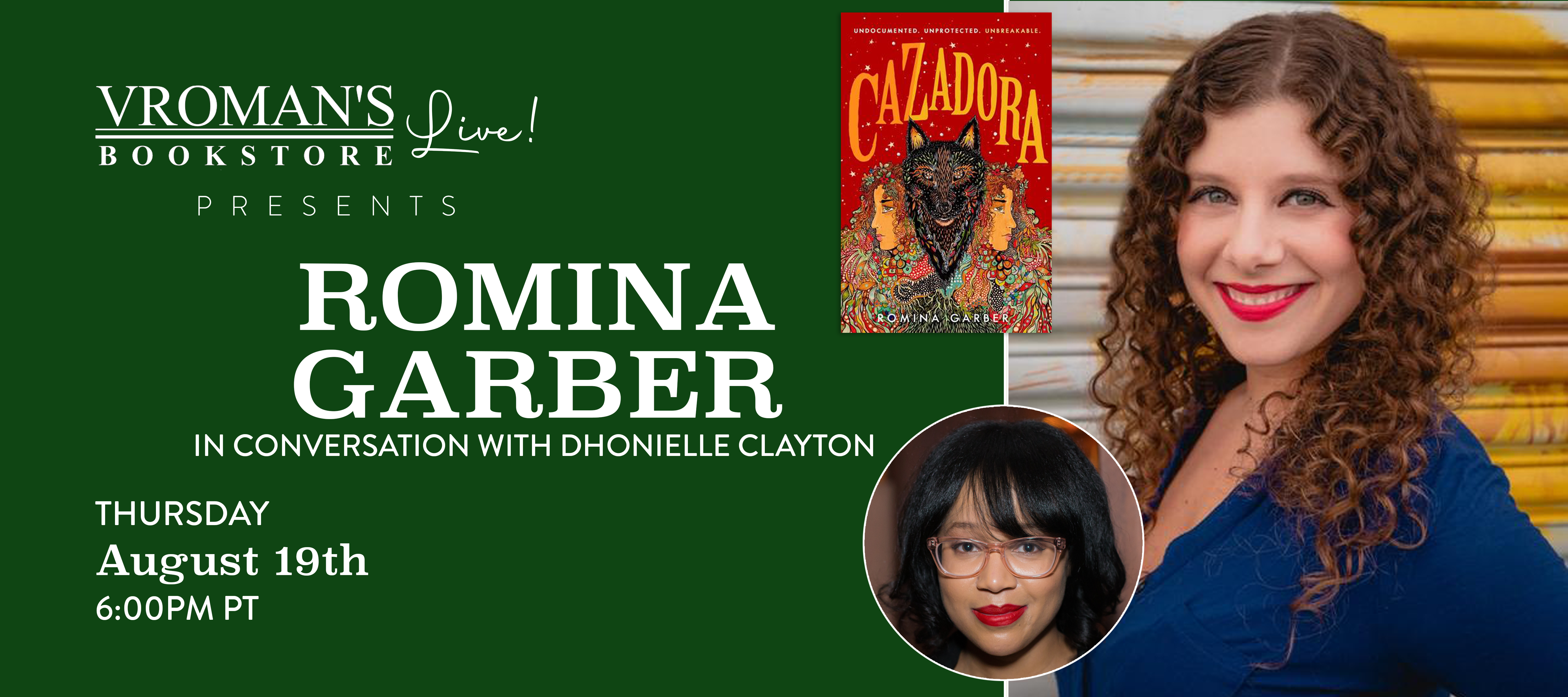 Image of green banner with details for event on Thursday, August 19, 6pm - Romina Garber, in conversation with Dhonielle Clayton, discusses Cazadora