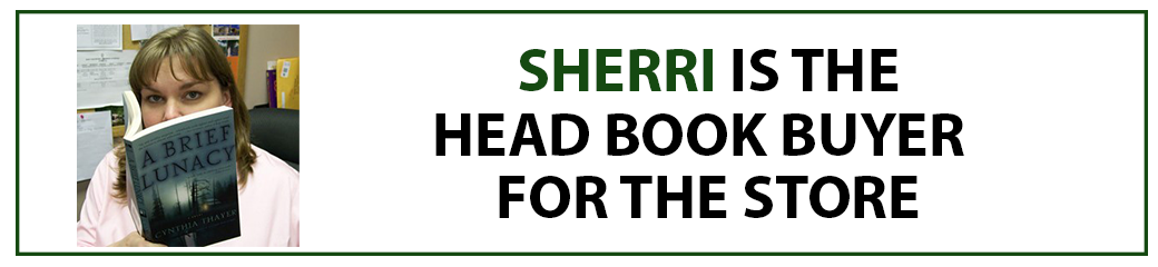 Sherri is our head book buyer