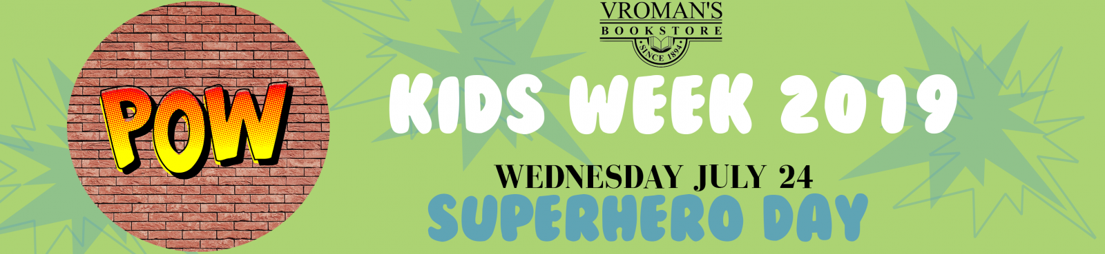 Kids Week - Superhero Day Wednesday July 24th at 11am