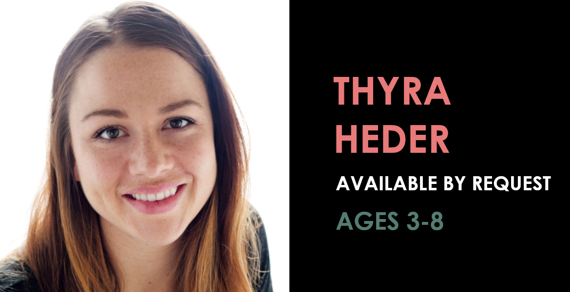 Thyra Heder available upon request - Ages 3-8