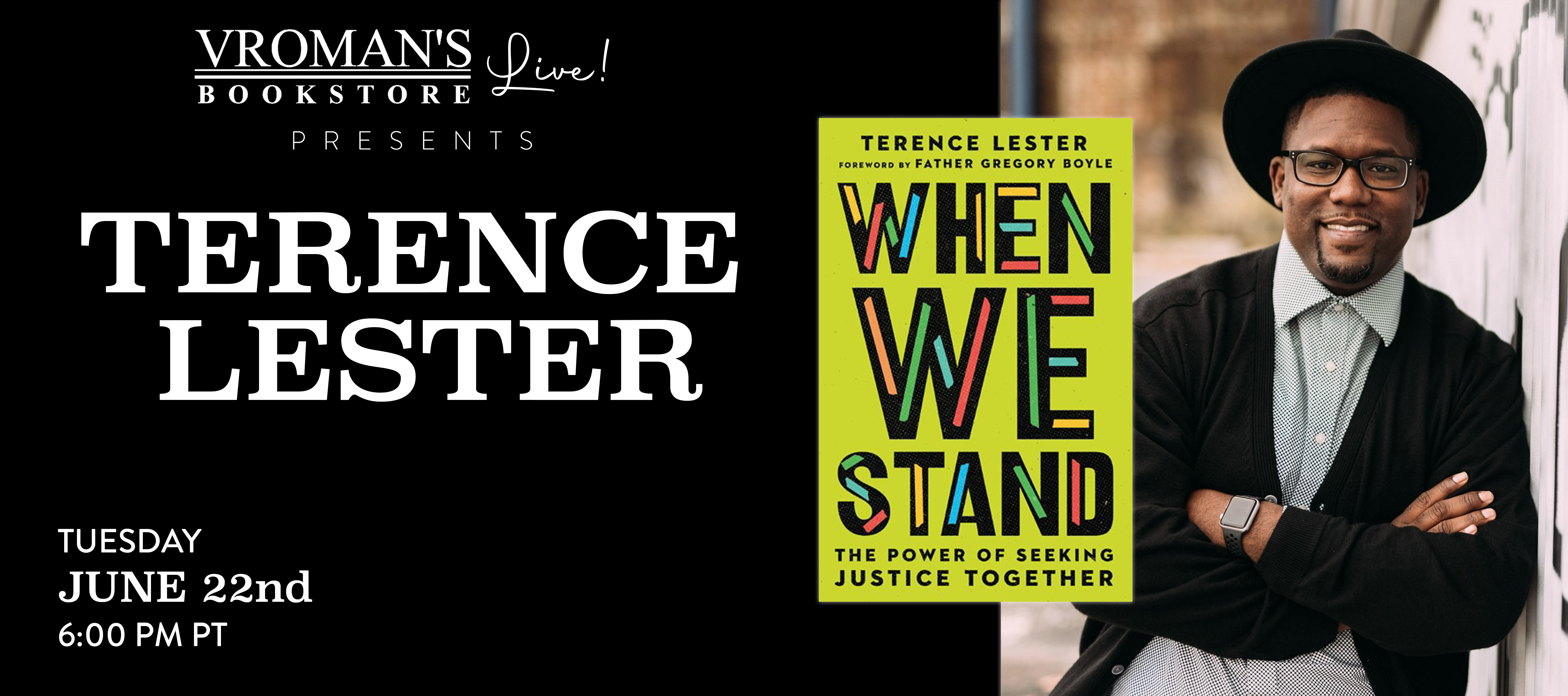 Image of Vroman's Live - Terence Lester discusses When We Stand: The Power of Seeking Justice Together on June 22nd at 6pm on Crowdcast