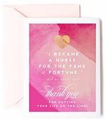 """Image of a heart and the words """"I Became a Nurse for the Fame and Fortune"""" said no nurse ever"""