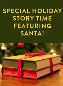 Special Holiday Story Time Featuring Santa