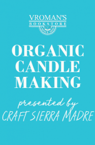Organic Candle Making Tuesday, January 28 at 5:30pm