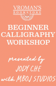 Beginner Calligraphy with Jody Che on Tuesday February 18th, at 5:30pm. Please call us to sign up.