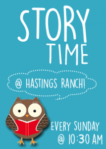 Story Time at Hastings Ranch Tuesdays and Sundays at 10:30am