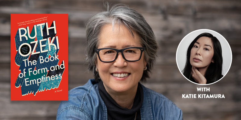 Image of Banner for Ruth Ozeki, in conversation with Katie Kitamura, discusses The Book of Form and Emptiness