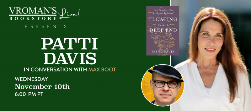 Image of green banner with details for event on Wednesday, November 10, 6pm  Patti Davis, in conversation with Max Boot, discusses Floating in the Deep End: How Caregivers Can See Beyond Alzheimer's