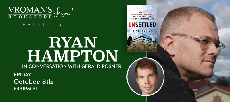 Image of green banner with details for event on Friday, October 8, 6pm  Ryan Hampton, in conversation with Gerald Posner, discusses Unsettled: How the Purdue Pharma Bankruptcy Failed the Victims of the American Overdose Crisis