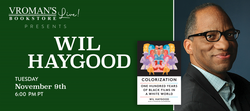 Image of green banner with details for event on Tuesday, November 9, 6pm  Wil HaygooddiscussesColorization:One Hundred Years of Black Films in a White World