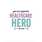 Image of greeting card that reads You Are My Favorite HealthCare Hero