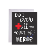 Did I ever Tell You You're My Hero? Greeting Card